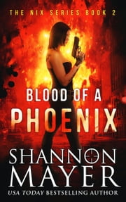 Blood of a Phoenix ebook by Shannon Mayer