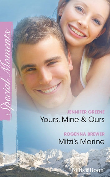 Yours, Mine & Ours/Mitzi's Marine ebook by Jennifer Greene,Rogenna Brewer