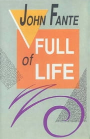 Full of Life ebook by John Fante