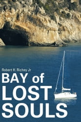 Bay of Lost Souls ebook by Robert H. Richey Jr