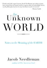 An Unknown World - Notes on the Meaning of the Earth ebook by Jacob Needleman