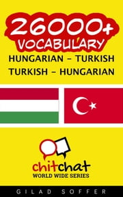 26000+ Vocabulary Hungarian - Turkish ebook by Gilad Soffer