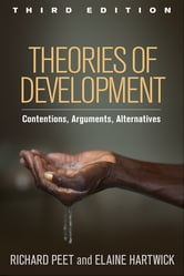 Theories of Development, Third Edition - Contentions, Arguments, Alternatives ebook by Richard Peet, Phd,Elaine Hartwick, PhD