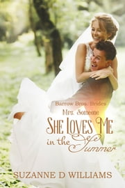 She Loves Me In The Summer - Mrs. Someone ebook by Suzanne D. Williams