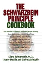 The Schwarzbein Principle Cookbook ebook by Diana Schwarzbein, M.D., Nancy Deville,...