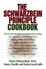 The Schwarzbein Principle Cookbook ebook by Diana Schwarzbein, M.D.,Nancy Deville,Evelyn Jacob Jaffe