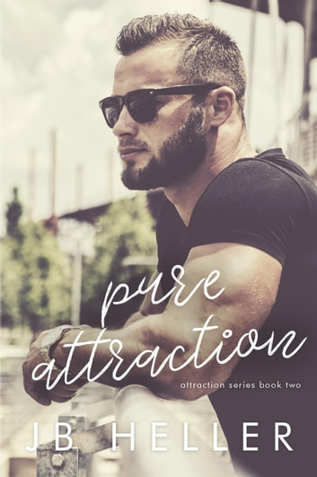 Pure Attraction - Attraction Series, #2 ebook by JB HELLER