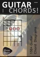 Guitar Chords! ebook by Richard Moran
