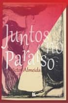 Juntos no Paraíso ebook by Almeida, Victor