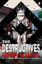 The Destructives ebook by Matthew De Abaitua