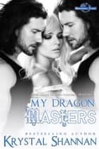 My Dragon Masters ebook by Krystal Shannan