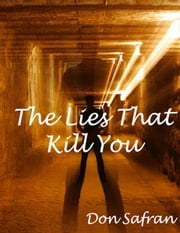 The Lies That Kill You ebook by Don Safran