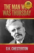 The Man Who was Thursday ebook by Wyatt North, G.K. Chesterton