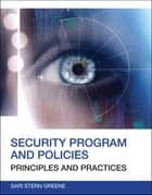Security Program and Policies ebook by Sari Greene