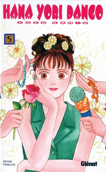 Hana Yori Dango - Tome 05 ebook by Yoko Kamio
