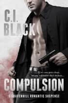 Compulsion ebook by C.I. Black