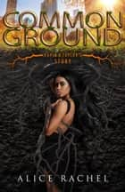 Common Ground: Kayla and Taylor's Story ebook by Alice Rachel