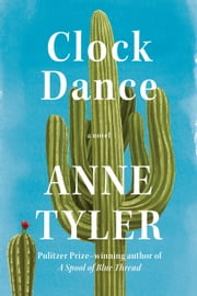 Clock Dance - A novel ebook by Anne Tyler