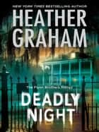 Deadly Night (The Flynn Brothers Trilogy, Book 1) ebook by Heather Graham