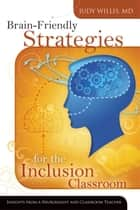 Brain-Friendly Strategies for the Inclusion Classroom ebook by Judy Willis