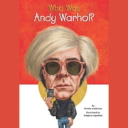 Who Was Andy Warhol? audiobook by Kirsten Anderson
