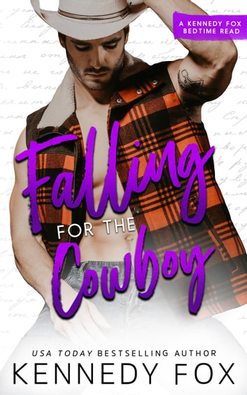 Falling for the Cowboy - Bedtime Reads Series, #3 ebook by Kennedy Fox