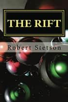 The Rift ebook by Robert Stetson