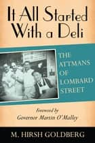 It All Started With a Deli ebook by M. Hirsh Goldberg