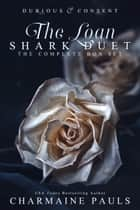 The Loan Shark Duet Boxed Set - Dubious (Book 1) & Consent (Book 2) ebook by Charmaine Pauls