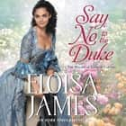 Say No to the Duke - The Wildes of Lindow Castle audiobook by Eloisa James