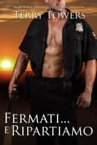 Fermati... e ripartiamo ebook by Terry Towers