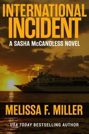 International Incident - (Sasha McCandless No. 9) ebook by Melissa F. Miller
