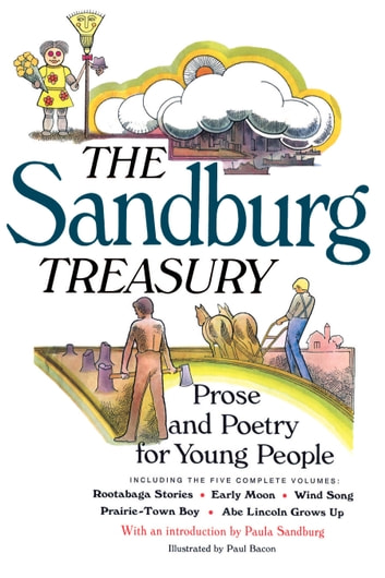 The Sandburg Treasury - Prose and Poetry for Young People ebook by Carl Sandburg