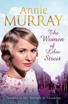 The Women of Lilac Street ebook by Annie Murray