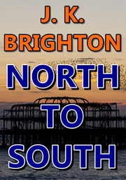 North to South ebook by J. K. Brighton