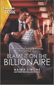 Blame It on the Billionaire ebook by Naima Simone
