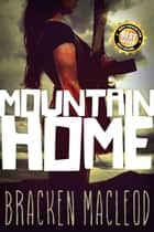 Mountain Home ebook by Bracken MacLeod
