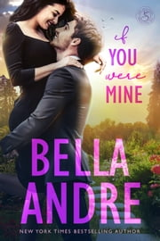 If You Were Mine: The Sullivans ebook by Bella Andre