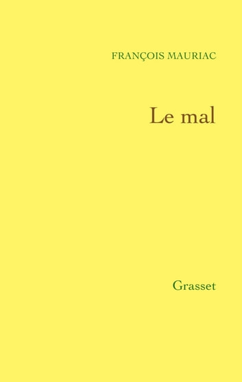 Le mal ebook by François Mauriac