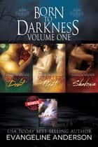 Born to Darkness Box Set ebook by Evangeline Anderson