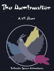 The Dumbwaiter - DUMB waiter, The ebook by AVR Pearn