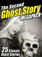 The Second Ghost Story MEGAPACK® ebook by
