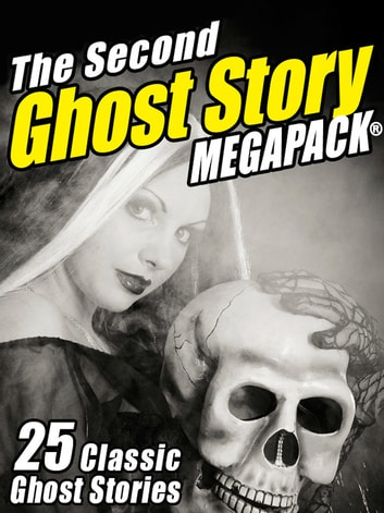 The Second Ghost Story MEGAPACK® ebook by M.R. James,Lafcadio Hearn