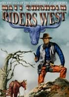 The Storm Family 3: Riders West ebook by Matt Chisholm