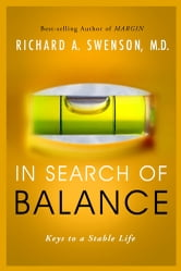 In Search of Balance - Keys to a Stable Life ebook by Richard Swenson