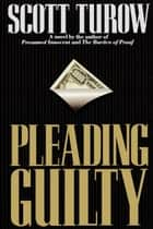 Pleading Guilty ebook by Scott Turow