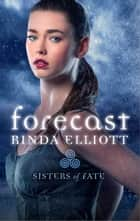 Forecast ebook by Rinda Elliott