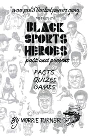 Black Sports Heroes - Past and Present ebook by MORRIE TURNER
