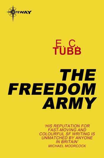 The Freedom Army ebook by E.C. Tubb