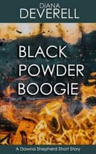 Black Powder Boogie: A Dawna Shepherd Short Story ebook by Diana Deverell